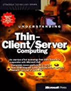 Understanding Thin-Client/Server Computing…