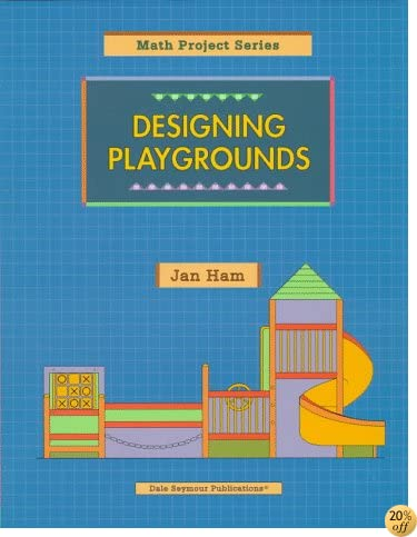 DESIGNING PLAYGROUNDS COPYRIGHT 1997 (Math Projects)