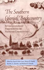 The Southern Colonial Backcountry:…