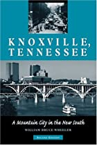 Knoxville, Tennessee: A Mountain City in the…