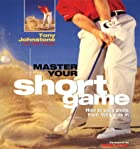 Master Your Short Game by Tony Johnstone