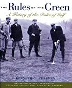 Rules of the Green: A History of the Rules…