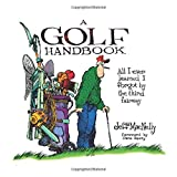 MacNelly, Jeff: A Golf Handbook: All I Ever Learned I Forgot by the Third Fairway