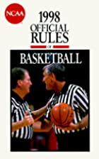 The Official Rules of Basketball: Ncaa 1998…