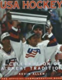 Allen, Kevin: USA Hockey: The Celebration of a Great Tradition