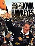 The Cedar Rapids Gazette: Greatest Moments in Iowa Hawkeyes Football History