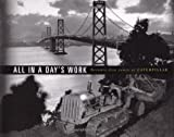 Nolde, Gilbert C.: All in a Day's Work: Seventy-Five Years of Caterpillar