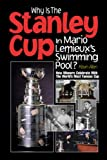 Allen, Kevin: Why is the Stanley Cup in Mario Lemieux's Pool?