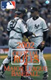 Major League Baseball (Organization): 2002 Official Rules of Major League Baseball