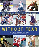 Allen, Kevin: Without Fear: Hockey's 50 Greatest Goaltenders