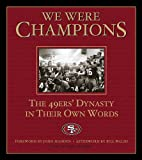 Zagaris, Michael: We Were Champions: The 49Ers' Dynasty in Their Own Words