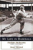 My Life in Baseball by Robin Roberts