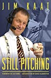 Jim Kaat: Still Pitching: Musings from the Mound and the Microphone