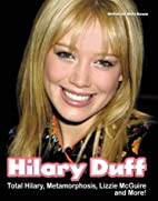Hilary Duff: Total Hilary, Metamorphosis,…
