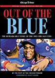 Chicago Tribune: Out of the Blue: The Remarkable Story of the 2003 Chicago Cubs