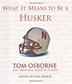 What It Means to Be a Husker (What It Means…