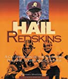 Whittingham, Richard: Hail Redskins: A Celebration of the Greateest Players, Teams, and Coaches