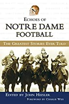 Echoes of Notre Dame Football: The Greatest…