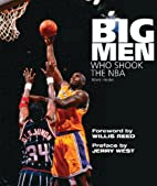 Big Men Who Shook the Nba by Mark Heisler