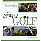 The Complete Encyclopedia of Golf by Ted…