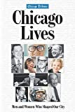 Janega, James: Chicago Lives: Men and Woman Who Shaped Our City