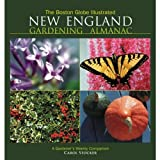 Stocker, Carol: The Boston Globe Illustrated New England Gardening Almanac