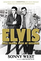 Elvis: Still Taking Care of Business by…