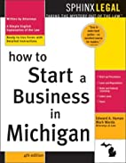 How to Start a Business in Michigan, 4E by…