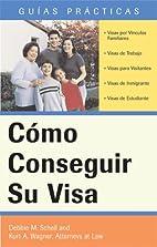 Cómo Conseguir Su Visa (How to Obtain Your…