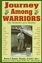 Journey Among Warriors: The Memoirs of a…