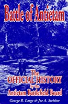Battle of Antietam: The Official History by…