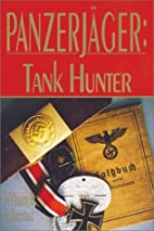 Panzerjager: Tank Hunter by William B.…