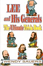 Lee and His Generals: The Ultimate Trivia…