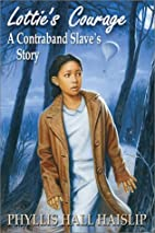 Lottie's Courage: A Contraband Slave's Story…