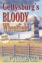 Gettysburgs Bloody Wheatfield by Jay…