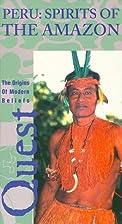 Peru: spirits of the Amazon