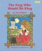 Bookshelf: The Frog Who Would Be King by…