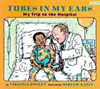 Tubes in My Ears: My Trip to the Hospital by…