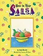 How to make salsa by Jaime A. Lucero