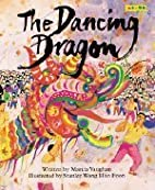 The Dancing Dragon by Marcia K. Vaughan