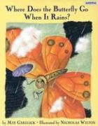 Where Does the Butterfly Go When It Rains?…