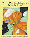 Garelick, M.: Where Does the Butterfly Go When It Rains