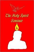 Holy Spirit Seminar by Harold K. Penninger