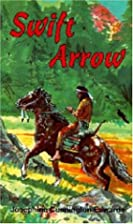 Swift Arrow by Josephine C. Edwards