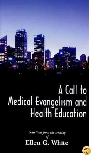 Call to Medical Evangelism and Health Education, A