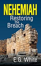 Nehemiah: Restoring the Breach by Ellen…