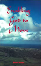 Enabling God to Move by Steven Wooten