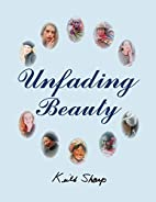 Unfading Beauty by Keith Sharp