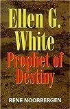 Noorbergen, Rene: Ellen G. White: Prophet of Destiny