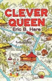 Eric B. Hare: Clever Queen: A Tale of the Jungle and of Devil Worshipers
